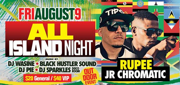 2019 West 2019 West Indian Celebration Week - August 8 - LATIN NIGHTIndian Celebration Week - August 9 - ALL ISLAND NIGHT - FEATURING Rupee & JR CHROMATIC