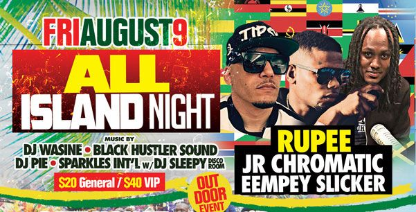 2019 West Indian Celebration Week - August 8 - LATIN NIGHTIndian Celebration Week - August 9 - ALL ISLAND NIGHT - FEATURING Rupee, JR CHROMATIC, & EEMPEY SLICKER