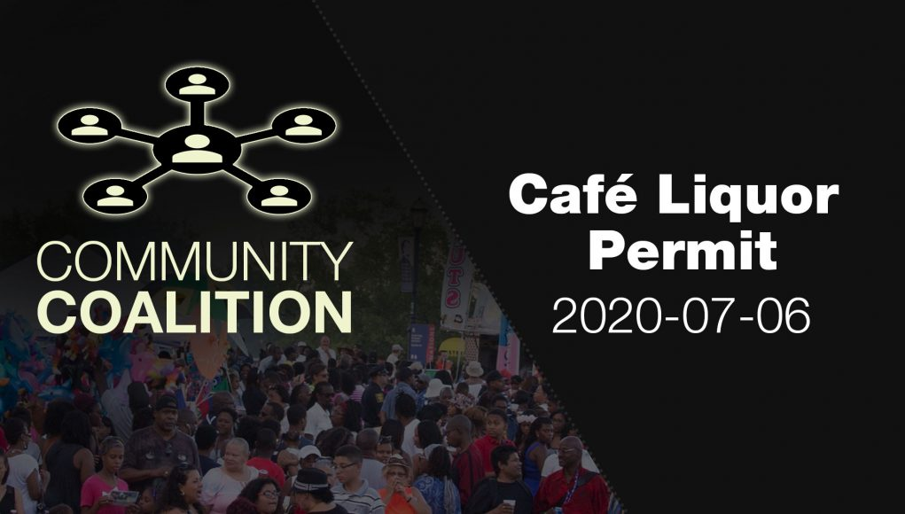 Cafe Liquor Permit - COMMUNITY COALITION - Virtual Zoom Segment