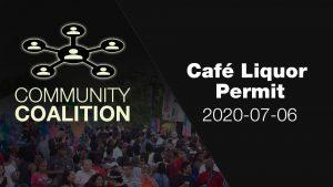 Cafe Liquor Permit - COMMUNITY COALITION - Virtual Zoom Segment