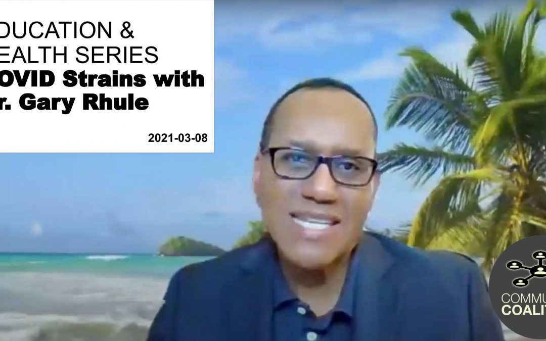 COVID Strains with Dr Gary Rhule – Health Literacy: Health Care Virtual Video Series