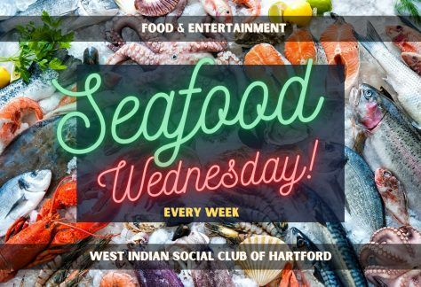 SEAFOOD Wednesday! - West Indian Social Club - Food & Entertainment